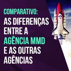 Comparativo entre a agência MMD e outras agências