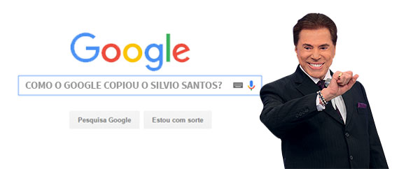 google-copiou-o-silvio-santos