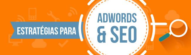 Estratégias para Google Adwords e otimização de sites (SEO)