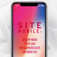 site mobile: quem não tem vai desaparecer