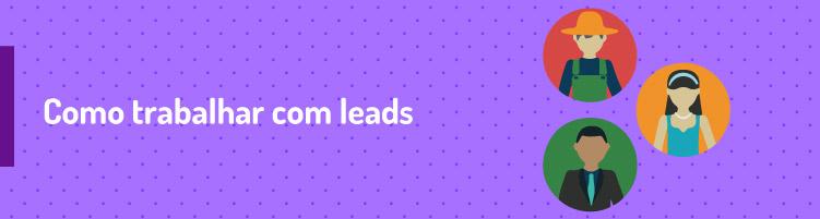 Como trabalhar com leads?