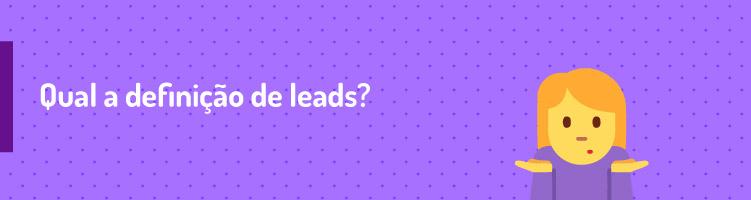 Qual é a definição de leads?